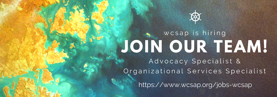 Join our team. WCSAP is hiring an Advocacy Specialist and an Organizational Services Specialist.